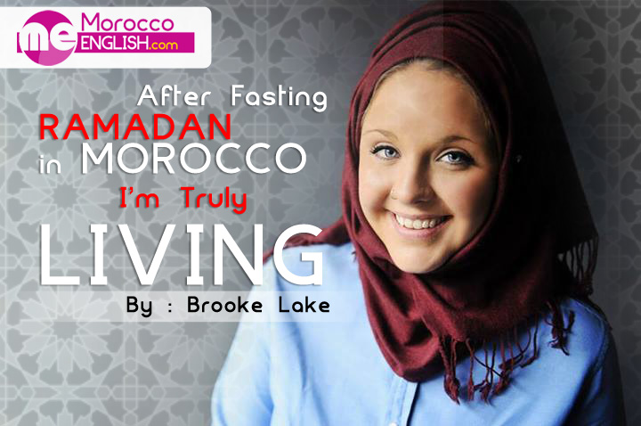 After fasting at Ramadan in Morocco, I am truly living