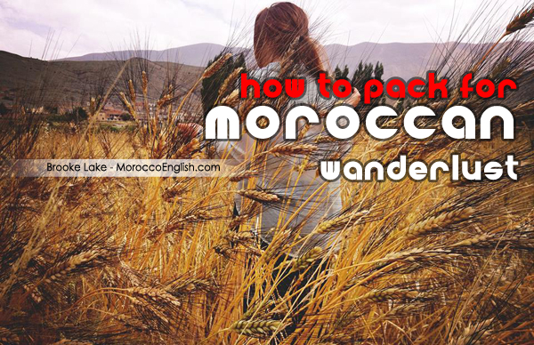How to pack for Moroccan wanderlust
